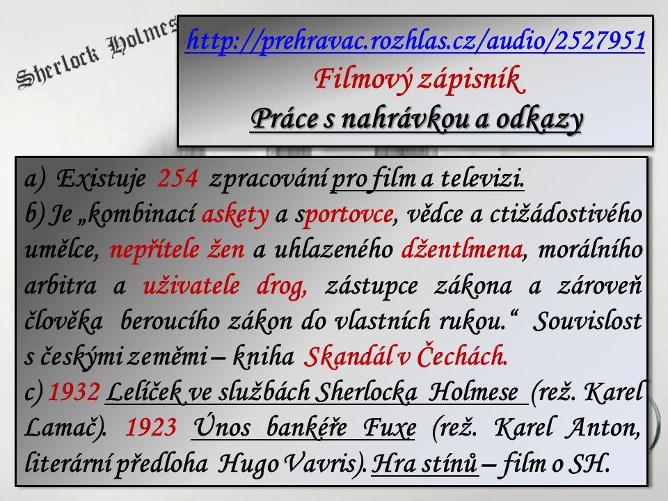 http://prehravac.rozhlas.cz/audio/2527951 Filmový zápisník Práce s nahrávkou a odkazy http://prehravac.rozhlas.cz/audio/2527951 Filmový zápisník Práce