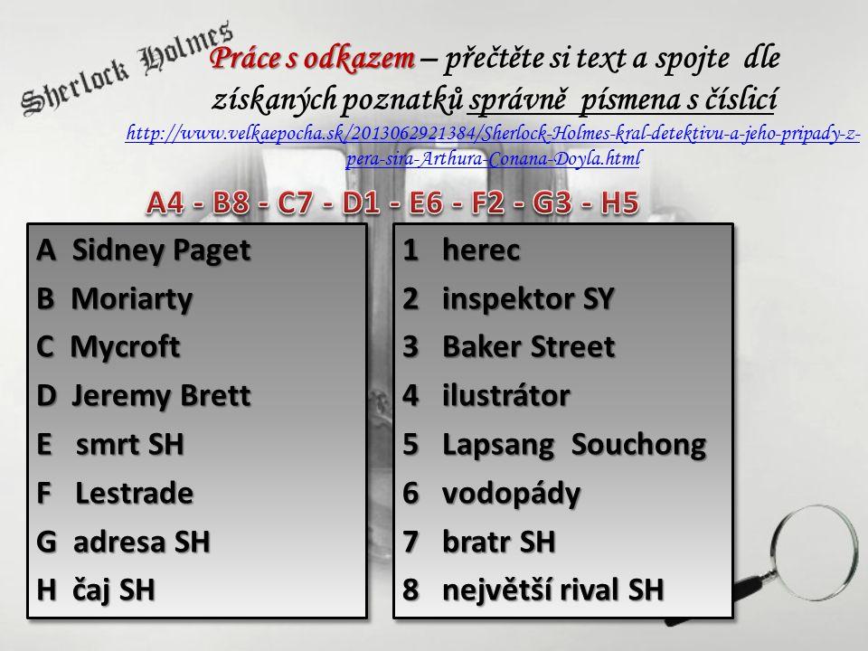 Práce s odkazem Práce s odkazem – přečtěte si text a spojte dle získaných poznatků správně písmena s číslicí http://www.velkaepocha.sk/2013062921384/S