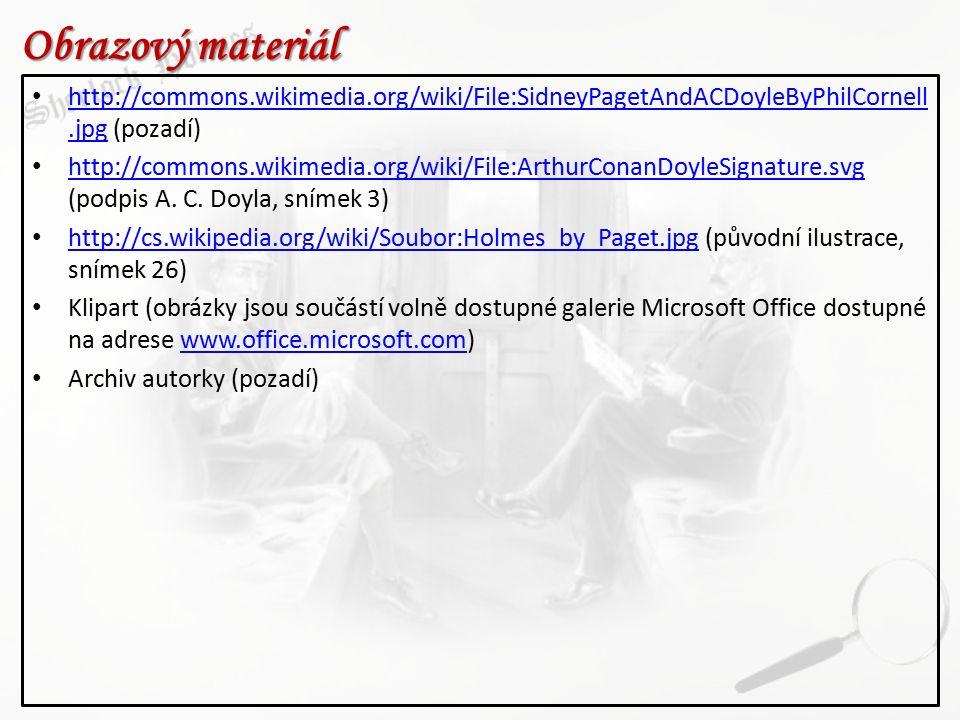Obrazový materiál Obrazový materiál http://commons.wikimedia.org/wiki/File:SidneyPagetAndACDoyleByPhilCornell.jpg (pozadí) http://commons.wikimedia.or