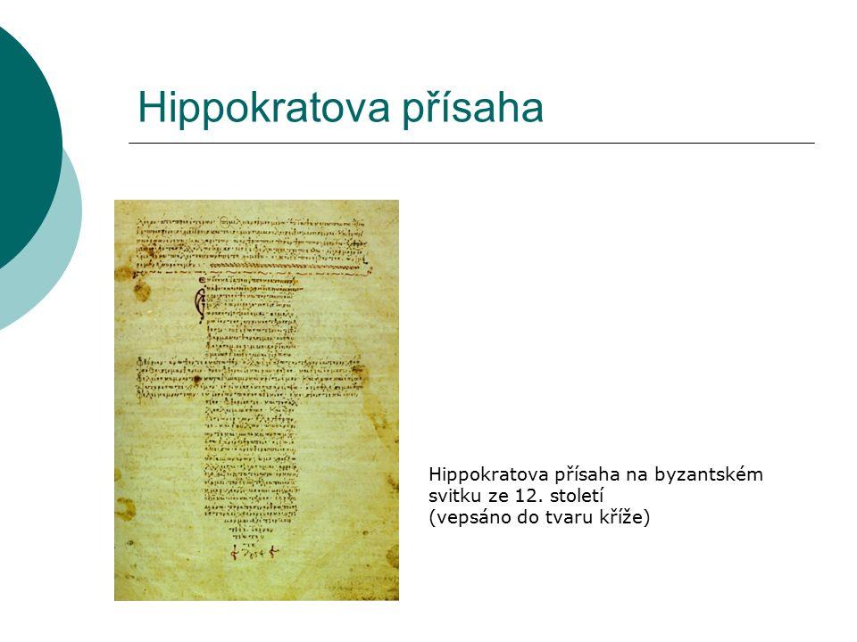 Hippokratova přísaha Hippokratova přísaha na byzantském svitku ze 12. století (vepsáno do tvaru kříže)