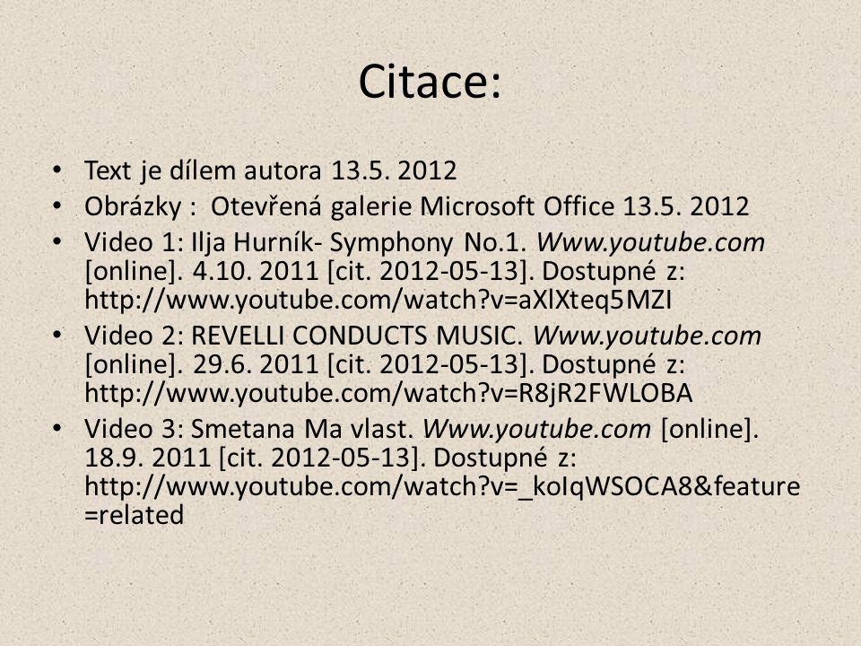 Citace: Text je dílem autora 13.5. 2012 Obrázky : Otevřená galerie Microsoft Office 13.5.