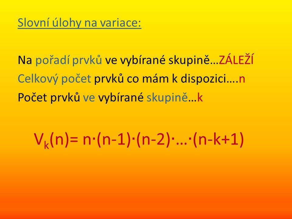 Příklad: Z kolika prvků lze vytvořit 72 variací druhé třídy.