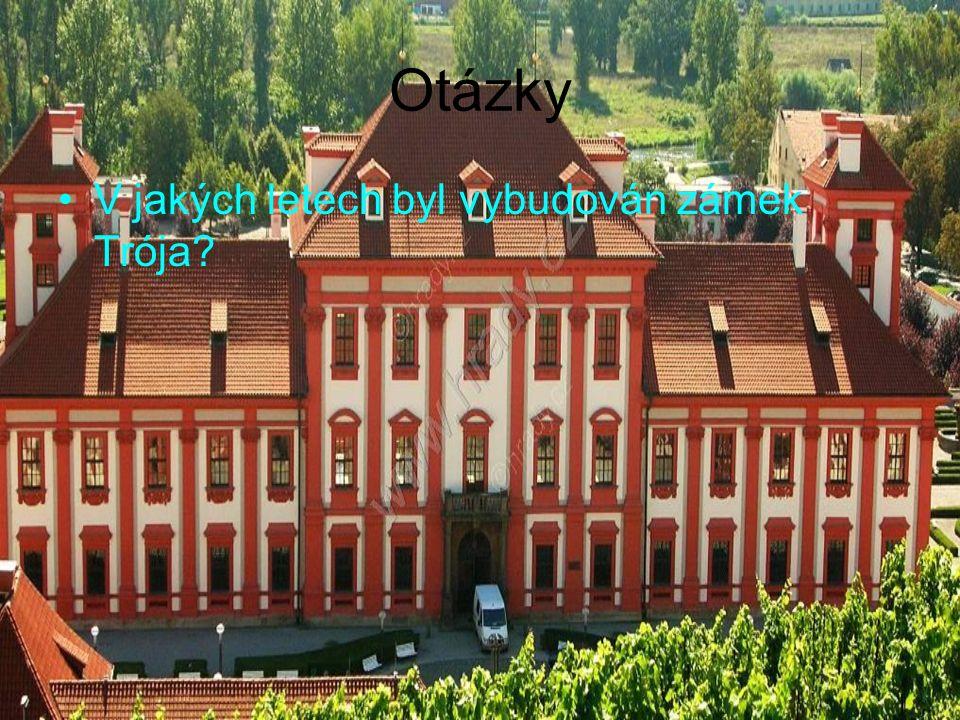 Otázky V jakých letech byl vybudován zámek Trója?
