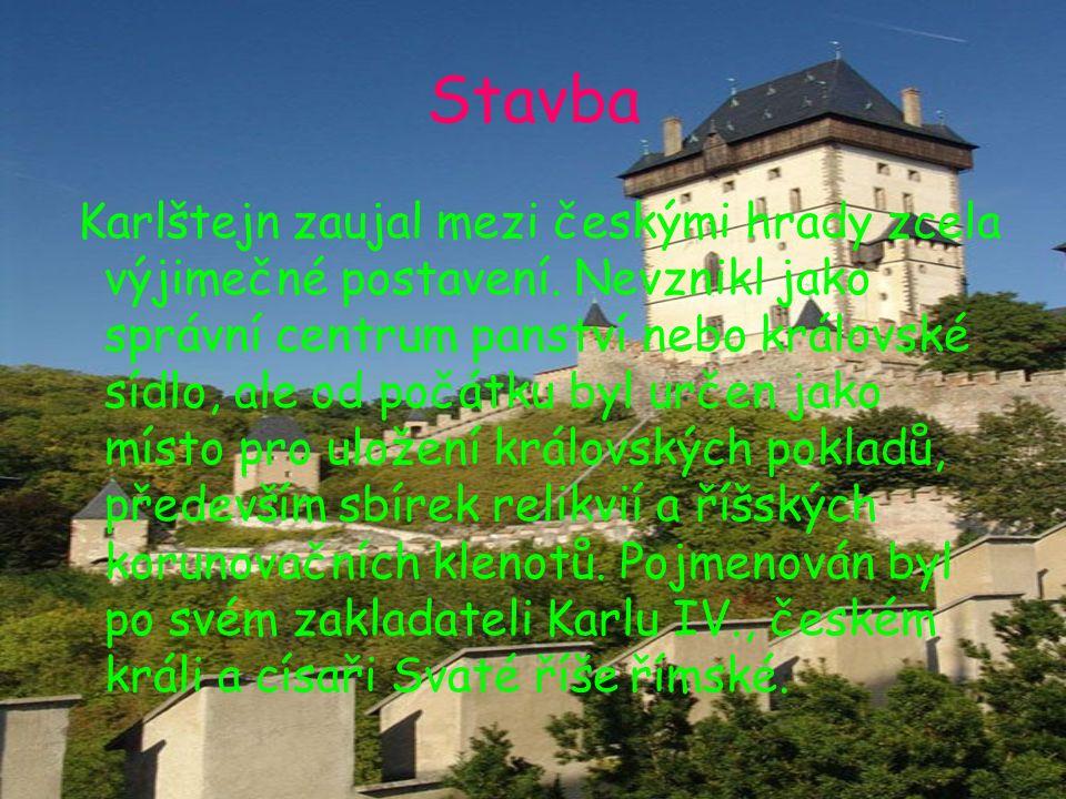 Stavba Karlštejn zaujal mezi českými hrady zcela výjimečné postavení. Nevznikl jako správní centrum panství nebo královské sídlo, ale od počátku byl u