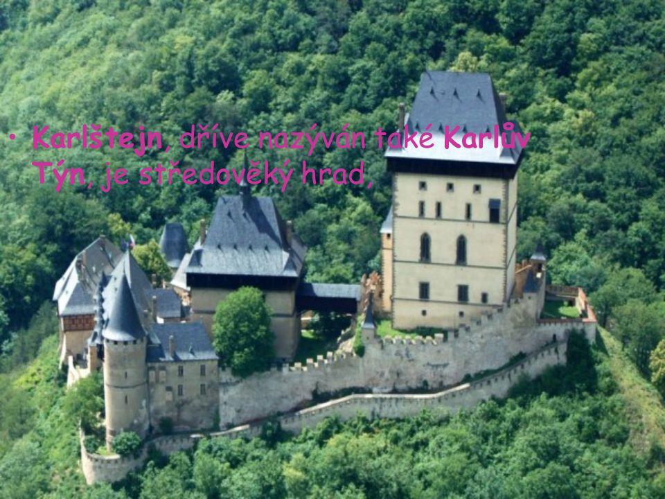 Karlštejn, dříve nazýván také Karlův Týn, je středověký hrad,