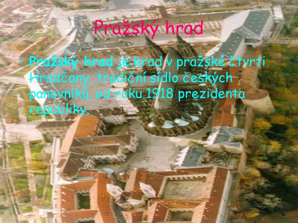 Pražský hrad Pražský hrad je hrad v pražské čtvrti Hradčany, tradiční sídlo českých panovníků, od roku 1918 prezidenta republiky.