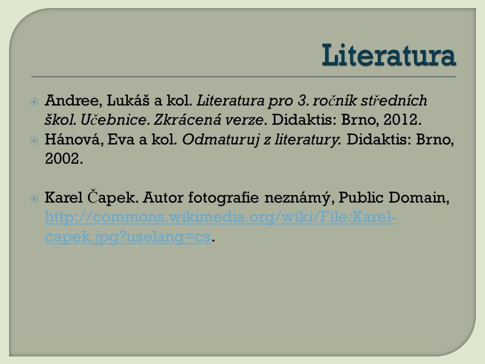  Andree, Lukáš a kol. Literatura pro 3. ro č ník st ř edních škol.
