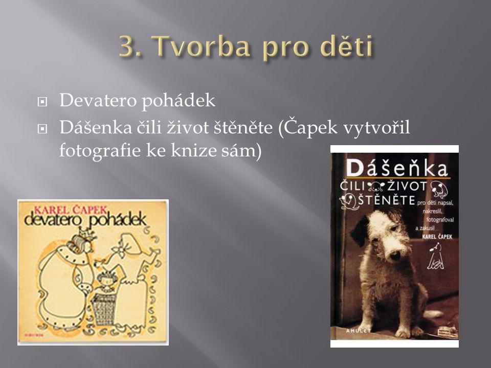  Devatero pohádek  Dášenka čili život štěněte (Čapek vytvořil fotografie ke knize sám)