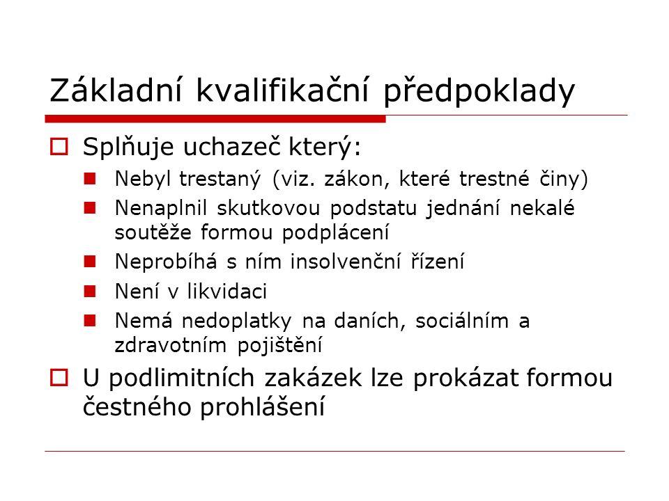 Základní kvalifikační předpoklady  Splňuje uchazeč který: Nebyl trestaný (viz.