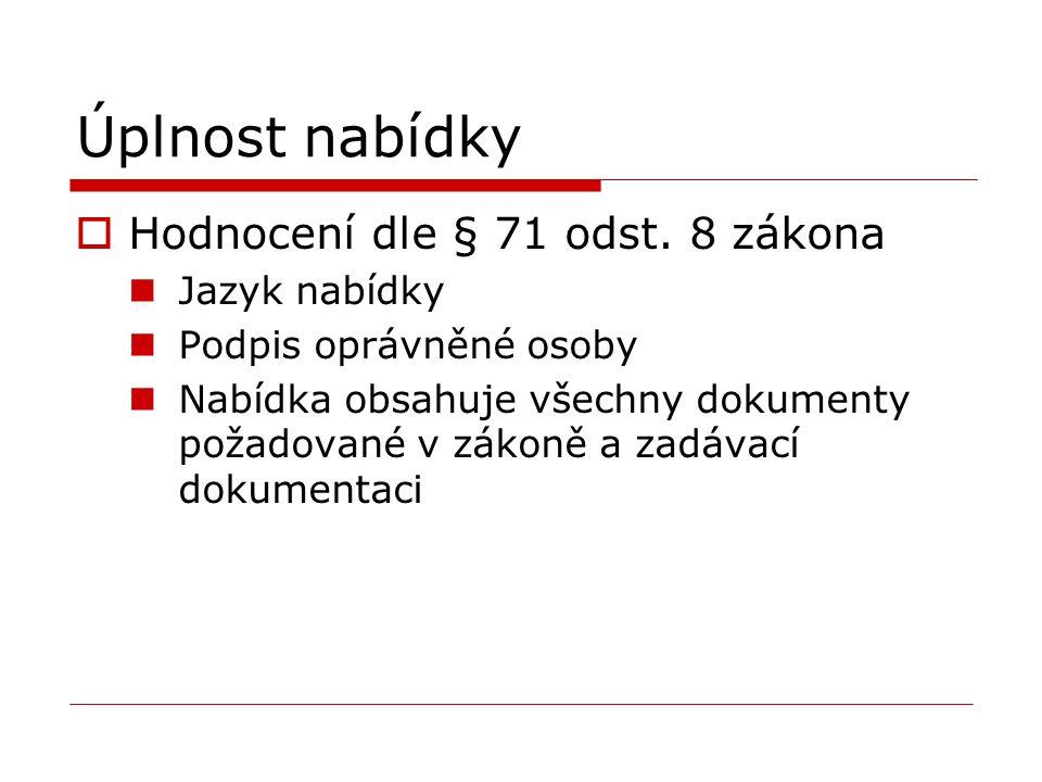 Úplnost nabídky  Hodnocení dle § 71 odst.