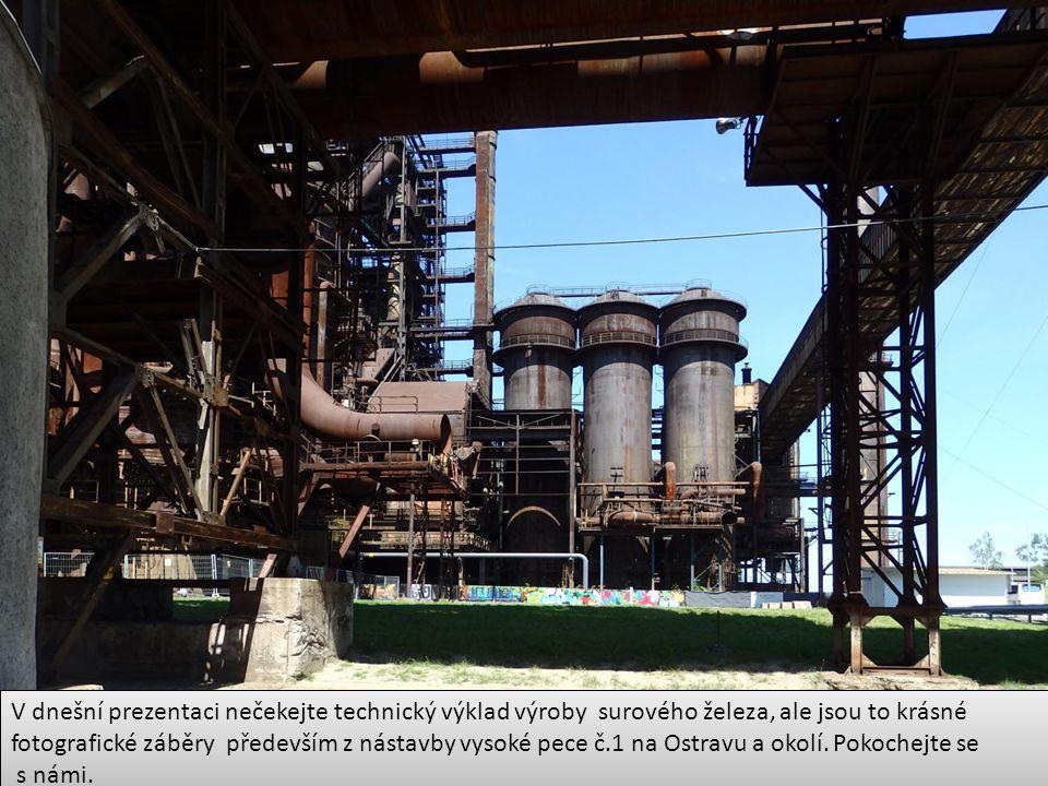 V dnešní prezentaci nečekejte technický výklad výroby surového železa, ale jsou to krásné fotografické záběry především z nástavby vysoké pece č.1 na Ostravu a okolí.