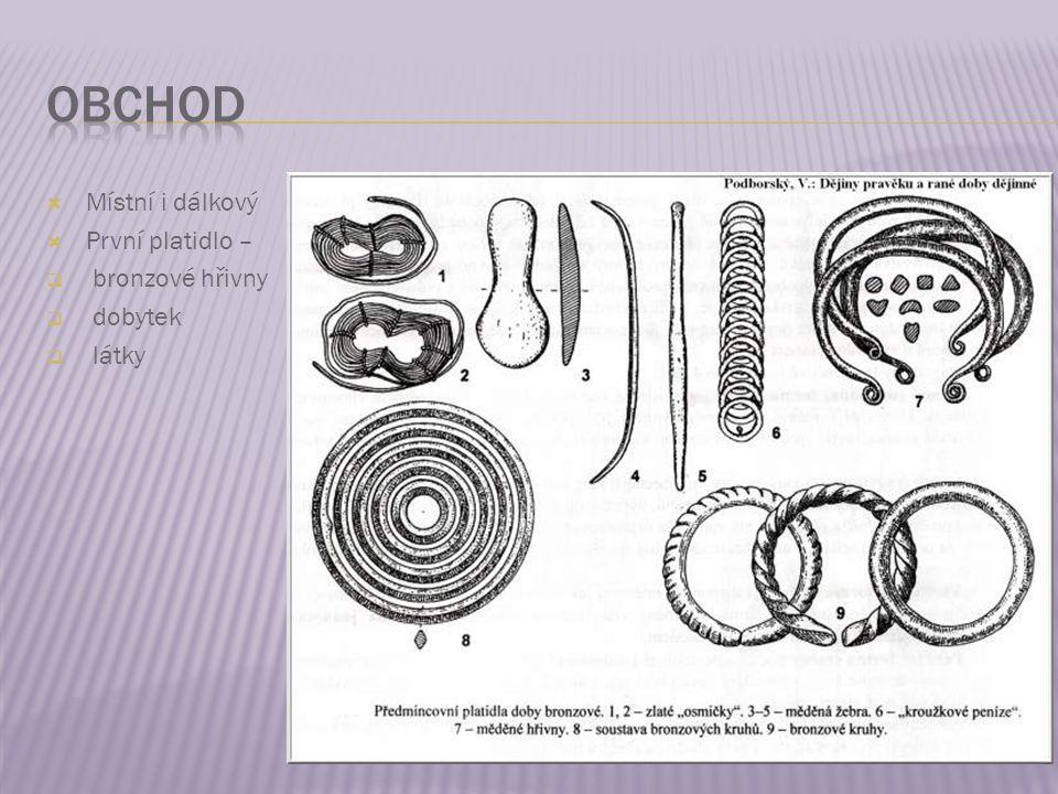 DOBA BRONZOVÁ 1 800 př.n.l.– 700 př.n.l.