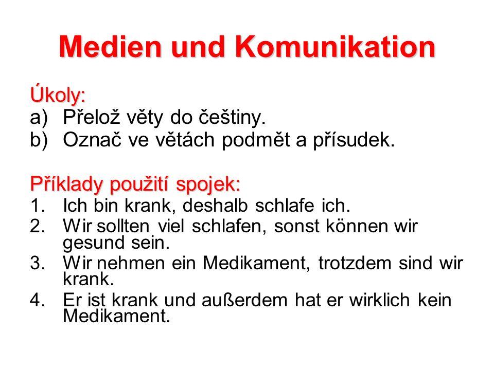 Medien und Komunikation Úkoly: a)Přelož věty do češtiny.