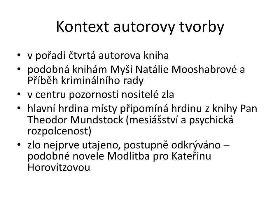 Kontext autorovy tvorby v pořadí čtvrtá autorova kniha podobná knihám Myši Natálie Mooshabrové a Příběh kriminálního rady v centru pozornosti nositelé