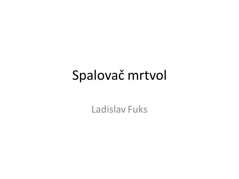 Spalovač mrtvol Ladislav Fuks