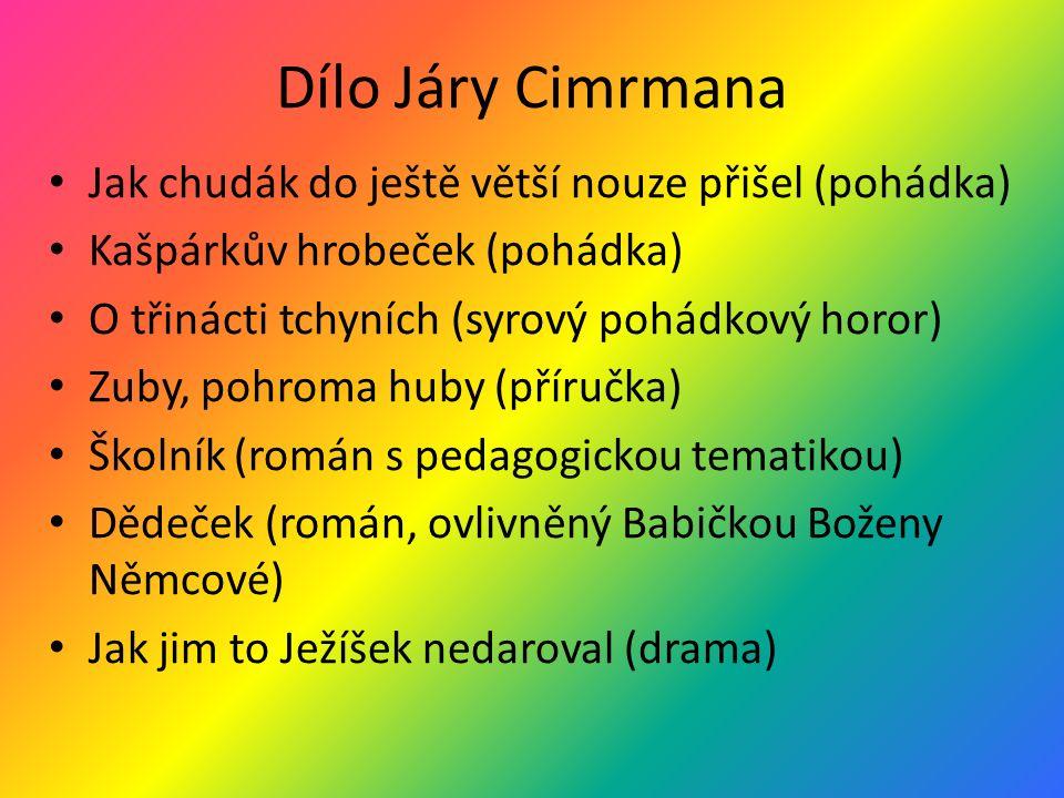 Plaketa na Cimrmanovu počest v obci Míšov Pramen Járy Cimrmana v oblasti Kokořínska - pramen bez vody