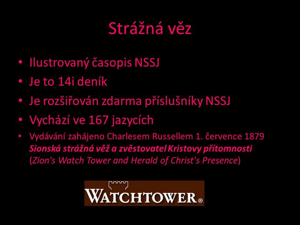 Strážná věz Ilustrovaný časopis NSSJ Je to 14i deník Je rozšiřován zdarma příslušníky NSSJ Vychází ve 167 jazycích Vydávání zahájeno Charlesem Russellem 1.