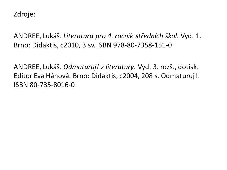 Zdroje: ANDREE, Lukáš. Literatura pro 4. ročník středních škol.