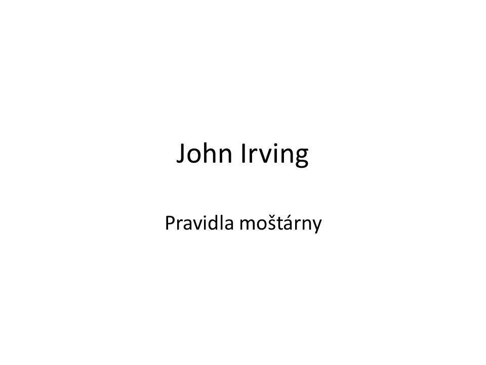 John Irving Pravidla moštárny
