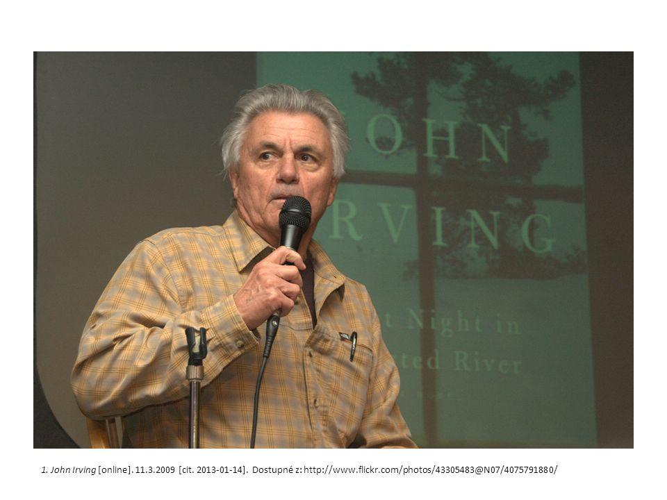 1. John Irving [online]. 11.3.2009 [cit. 2013-01-14]. Dostupné z: http://www.flickr.com/photos/43305483@N07/4075791880/