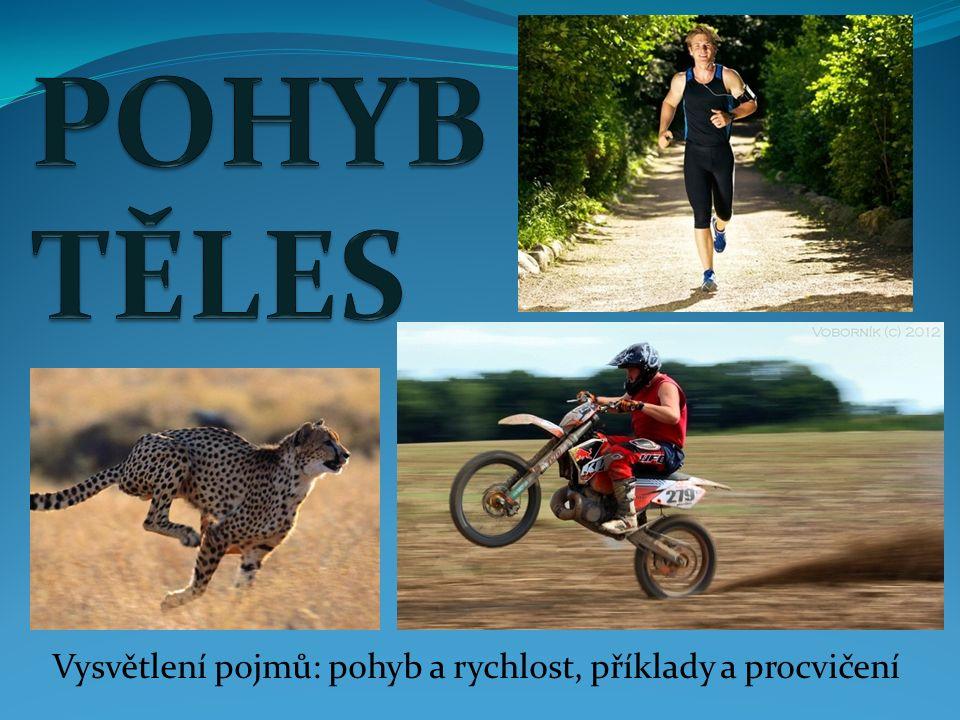 Vysvětlení pojmů: pohyb a rychlost, příklady a procvičení