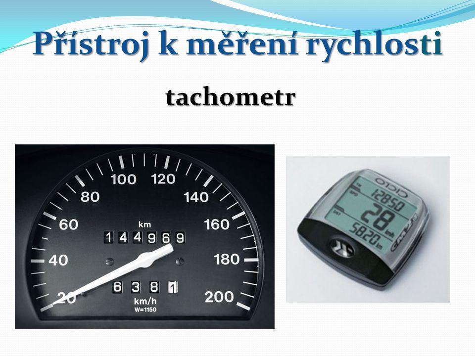 Přístroj k měření rychlosti tachometr