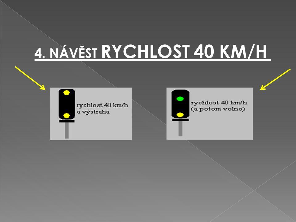4. NÁVĚST RYCHLOST 40 KM/H