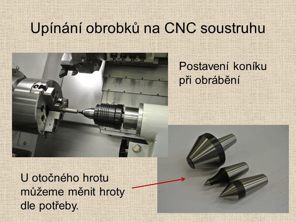 Upínání obrobků na CNC soustruhu Postavení koníku při obrábění U otočného hrotu můžeme měnit hroty dle potřeby.