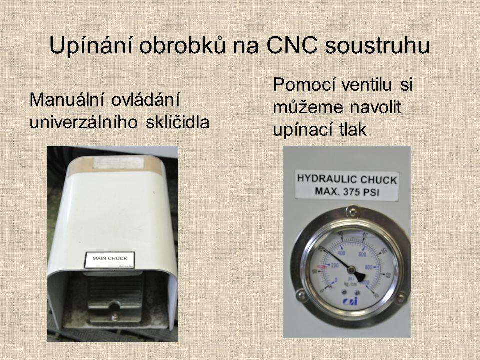 Upínání obrobků na CNC soustruhu Manuální ovládání univerzálního sklíčidla Pomocí ventilu si můžeme navolit upínací tlak