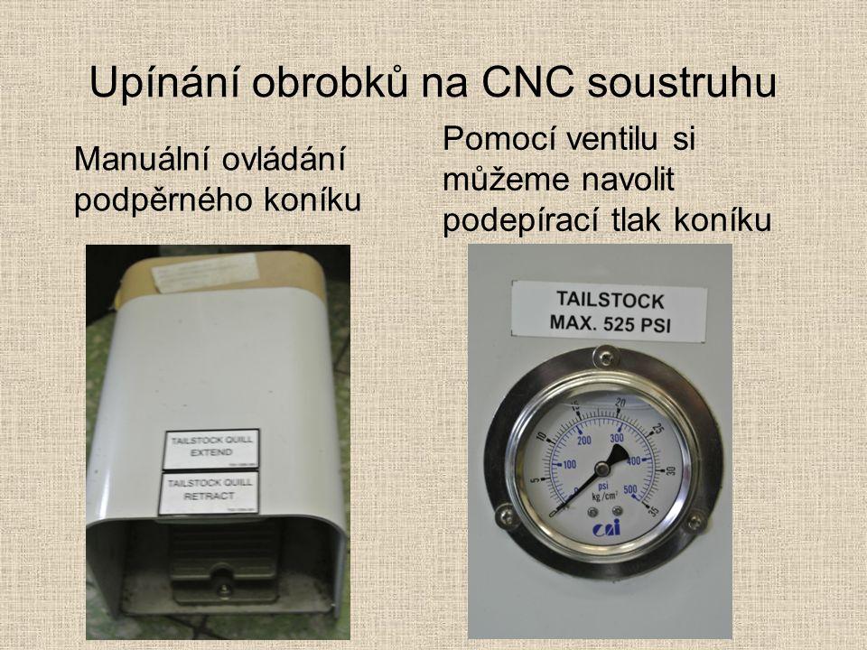 Upínání obrobků na CNC soustruhu Manuální ovládání podpěrného koníku Pomocí ventilu si můžeme navolit podepírací tlak koníku