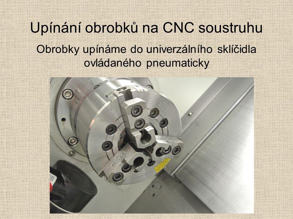 Upínání obrobků na CNC soustruhu Obrobky upínáme do univerzálního sklíčidla ovládaného pneumaticky