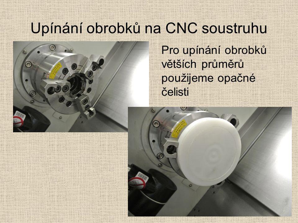 Upínání obrobků na CNC soustruhu Pro upínání obrobků větších průměrů použijeme opačné čelisti