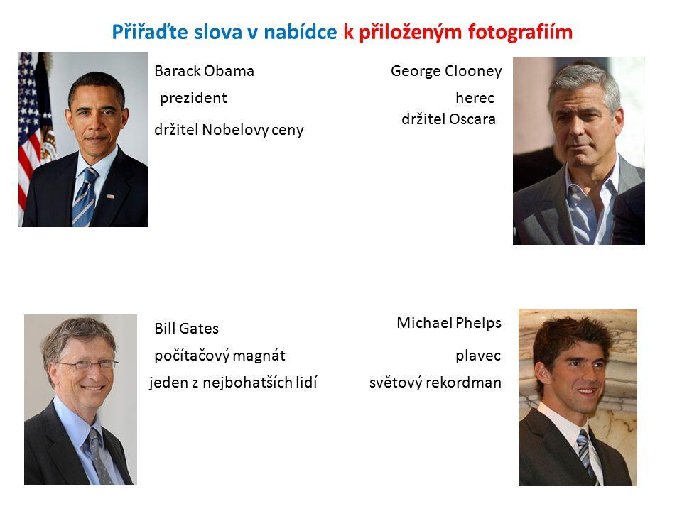 prezidentherec plavecpočítačový magnát Barack Obama Michael Phelps George Clooney Bill Gates držitel Oscara jeden z nejbohatších lidísvětový rekordman