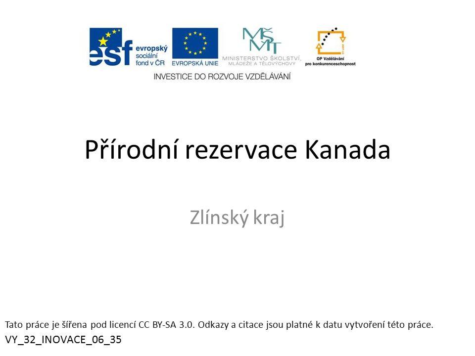 Přírodní rezervace Kanada Zlínský kraj Tato práce je šířena pod licencí CC BY-SA 3.0.