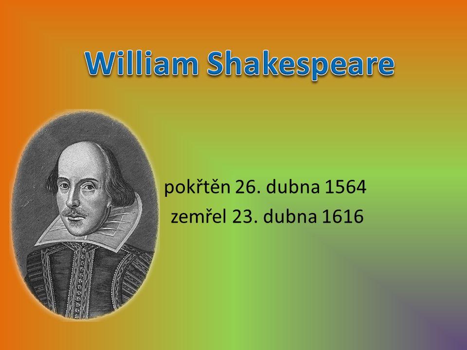 pokřtěn 26. dubna 1564 zemřel 23. dubna 1616