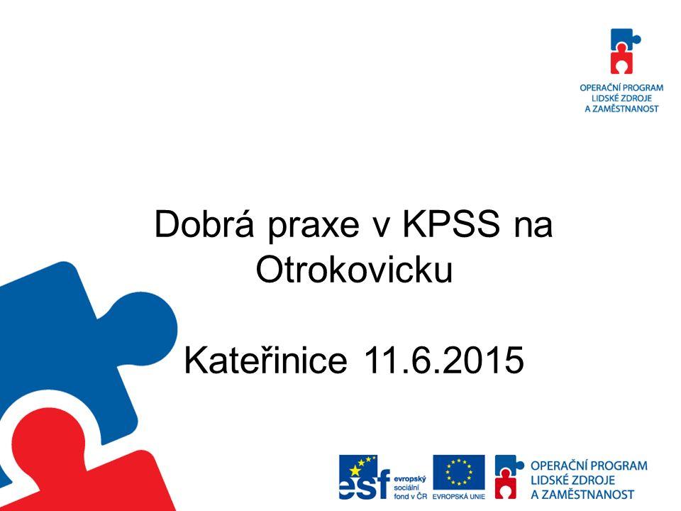 Dobrá praxe v KPSS na Otrokovicku Kateřinice 11.6.2015