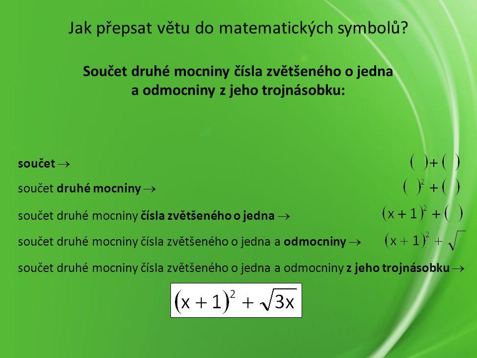 součet druhé mocniny čísla zvětšeného o jedna  součet  Jak přepsat větu do matematických symbolů.