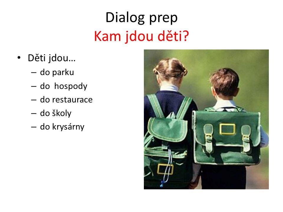Dialog prep Kam jdou děti.