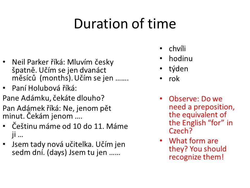 Duration of time Neil Parker říká: Mluvím česky špatně.