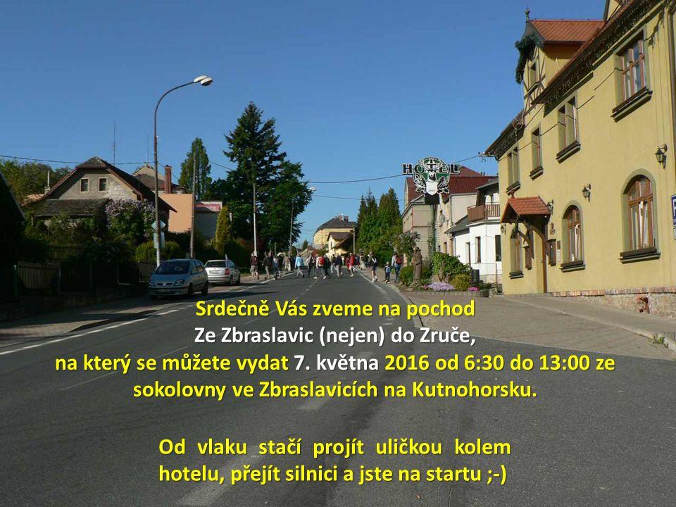 Srdečně Vás zveme na pochod Ze Zbraslavic (nejen) do Zruče, na který se můžete vydat 7.