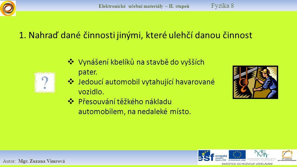 Elektronické učební materiály – II. stupeň Fyzika 8 Autor: Mgr.