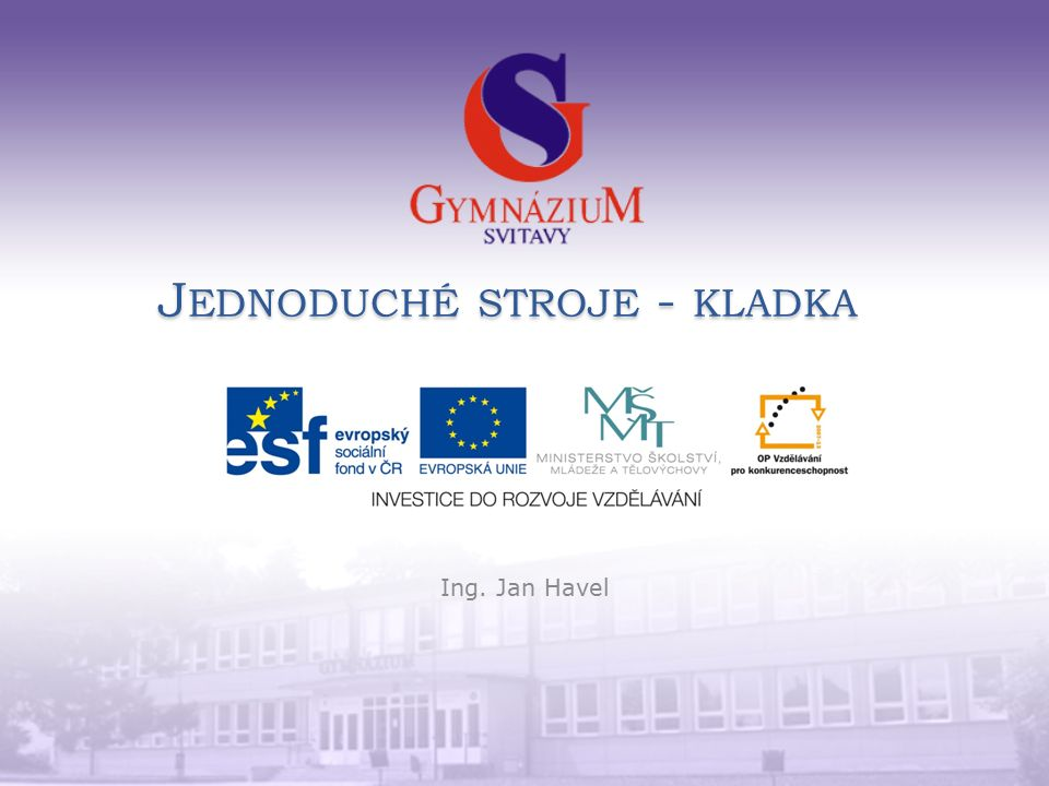 J EDNODUCHÉ STROJE - KLADKA Ing. Jan Havel