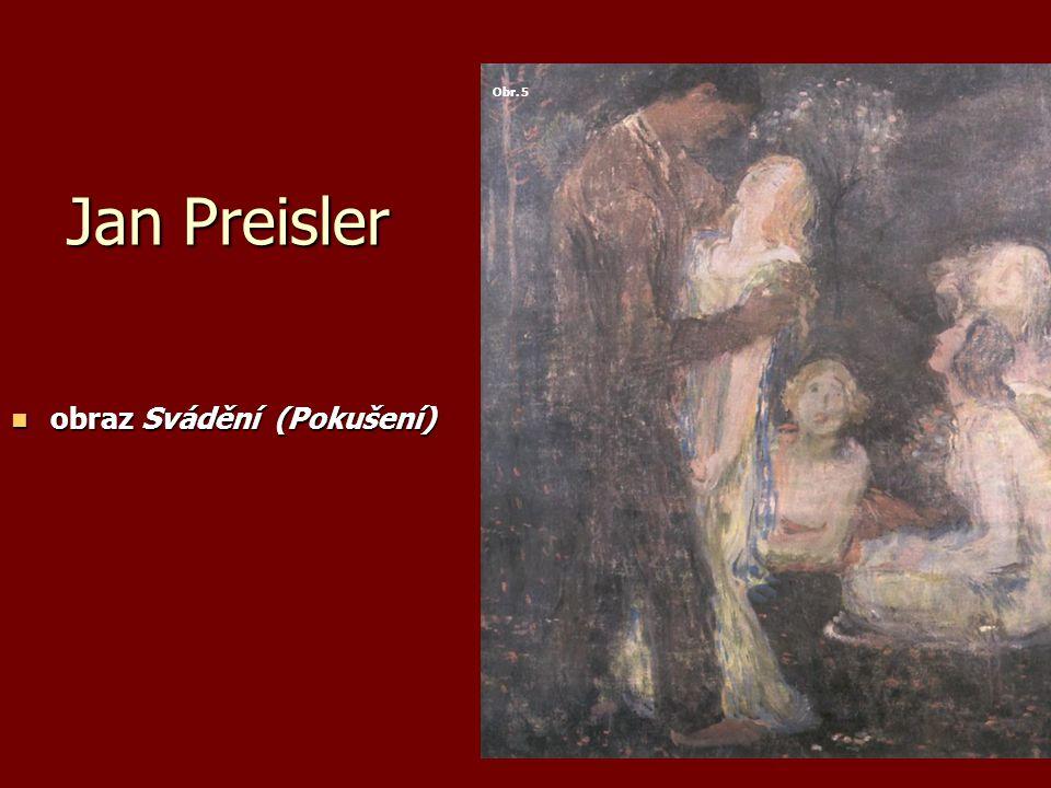 Jan Preisler obraz Svádění (Pokušení) obraz Svádění (Pokušení) Obr. 5