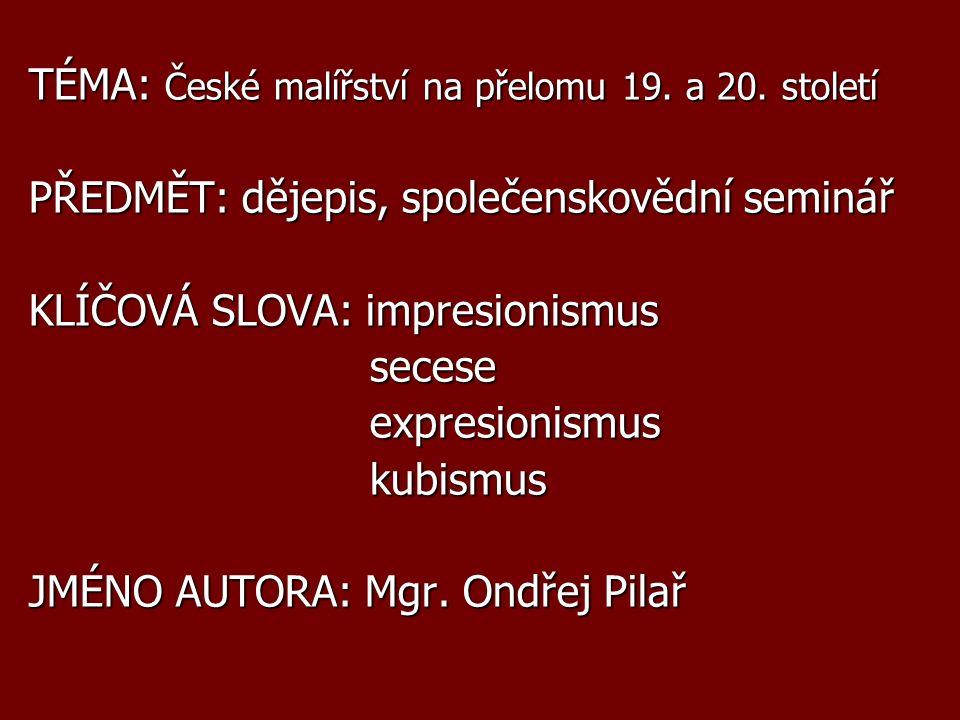 TÉMA: České malířství na přelomu 19.a 20.