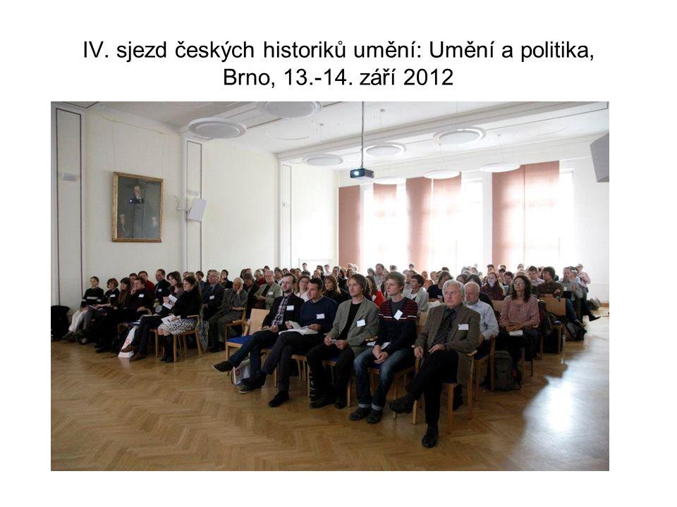 IV. sjezd českých historiků umění: Umění a politika, Brno, 13.-14. září 2012