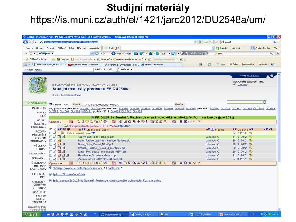 Studijní materiály https://is.muni.cz/auth/el/1421/jaro2012/DU2548a/um/