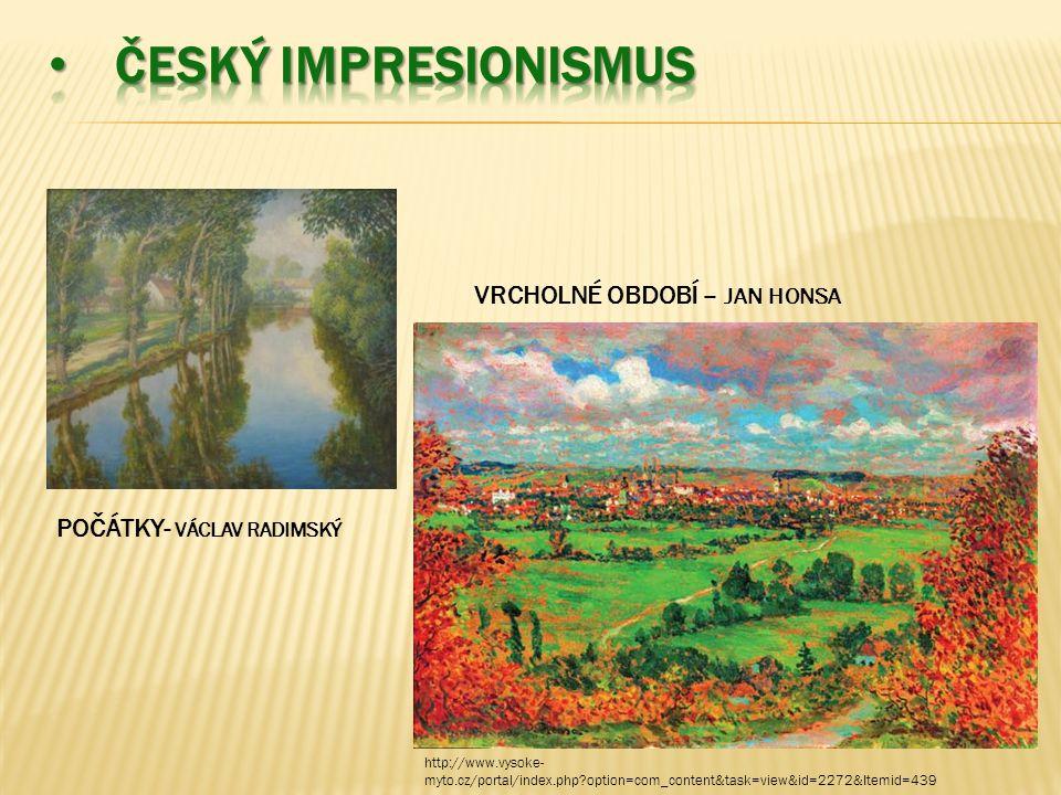 POČÁTKY- VÁCLAV RADIMSKÝ VRCHOLNÉ OBDOBÍ – JAN HONSA http://www.vysoke- myto.cz/portal/index.php option=com_content&task=view&id=2272&Itemid=439