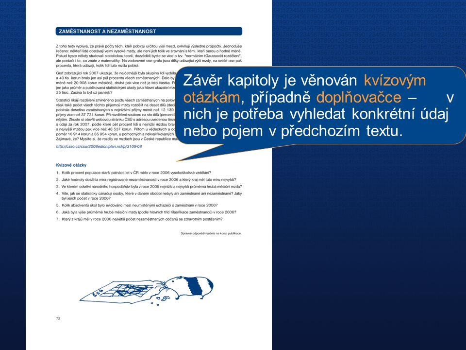 ČESKÝ STATISTICKÝ ÚŘAD Na padesátém 81, 100 82 Praha 10 www.czso.cz Využití školní ročenky pro výuku  Školní ročenka je v elektronickou formě dostupná na webových stránkách, zde si lze vybrat a vytisknout jen určité kapitoly nebo stránky pro přípravu do hodiny.