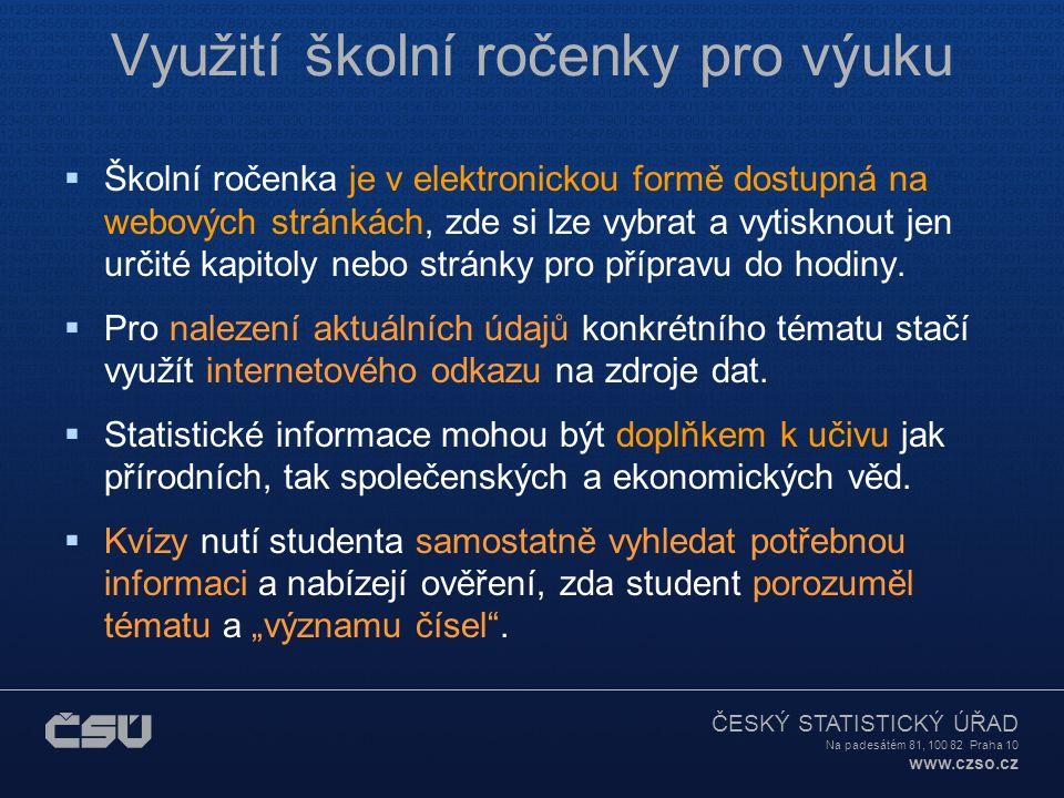 ČESKÝ STATISTICKÝ ÚŘAD Na padesátém 81, 100 82 Praha 10 www.czso.cz Ve Školní statistické ročence se např.