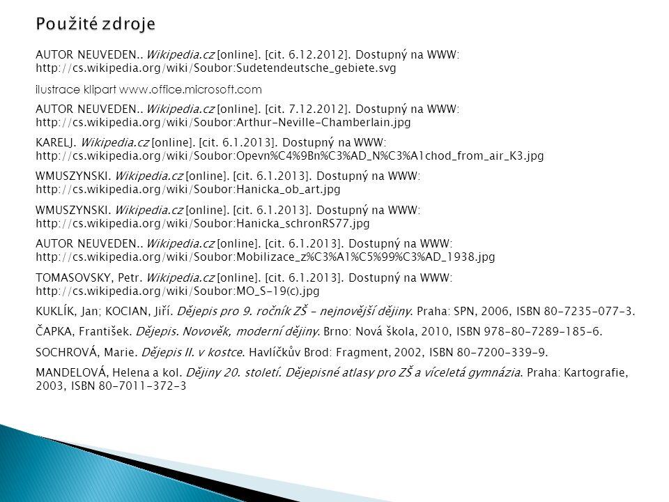 Použité zdroje AUTOR NEUVEDEN.. Wikipedia.cz [online]. [cit. 6.12.2012]. Dostupný na WWW: http://cs.wikipedia.org/wiki/Soubor:Sudetendeutsche_gebiete.